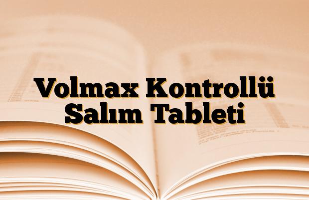 Volmax Kontrollü Salım Tableti