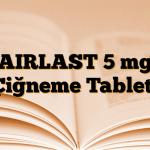 AIRLAST 5 mg Çiğneme Tableti