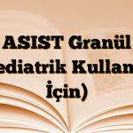 ASIST Granül (pediatrik Kullanım İçin)