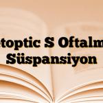 Betoptic S Oftalmik Süspansiyon