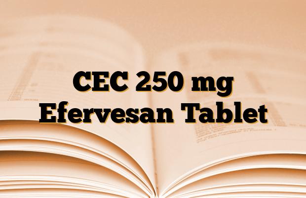CEC 250 mg Efervesan Tablet