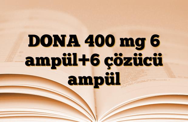 DONA 400 mg 6 ampül+6 çözücü ampül