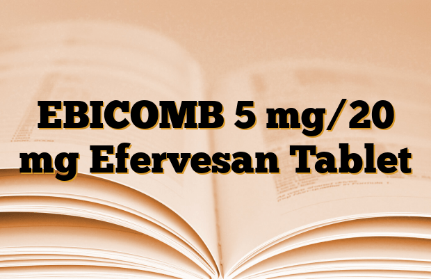 EBICOMB 5 mg/20 mg Efervesan Tablet