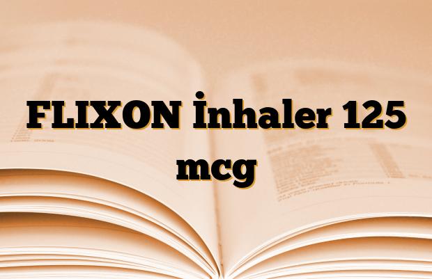 FLIXON İnhaler 125 mcg