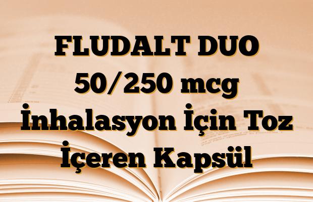 FLUDALT DUO 50/250 mcg İnhalasyon İçin Toz İçeren Kapsül