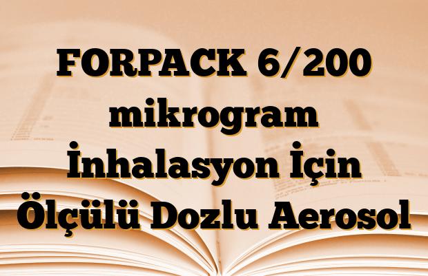 FORPACK 6/200 mikrogram İnhalasyon İçin Ölçülü Dozlu Aerosol