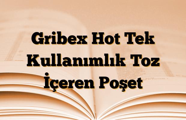 Gribex Hot Tek Kullanımlık Toz İçeren Poşet