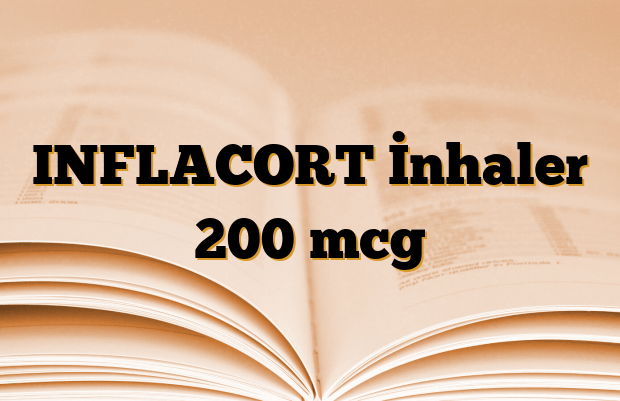 INFLACORT İnhaler 200 mcg