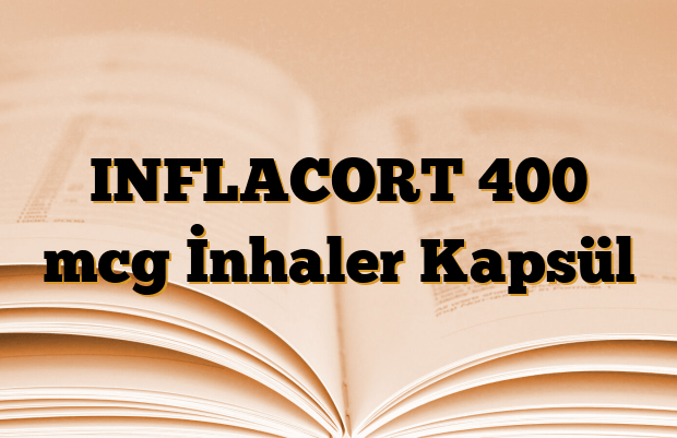 INFLACORT 400 mcg İnhaler Kapsül