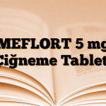MEFLORT 5 mg Çiğneme Tableti