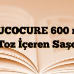 MUCOCURE 600 mg Toz İçeren Saşe