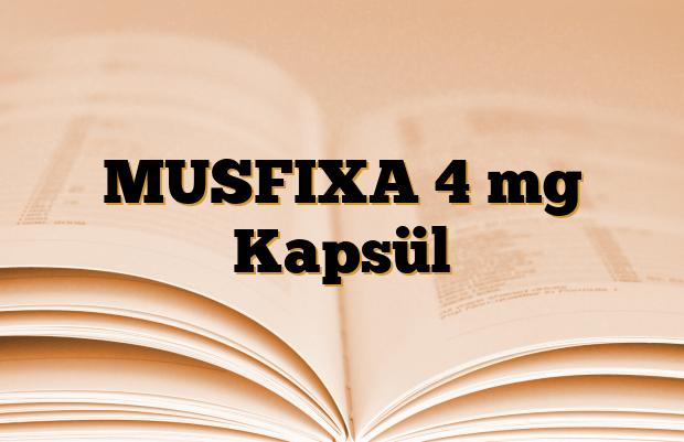 MUSFIXA 4 mg Kapsül