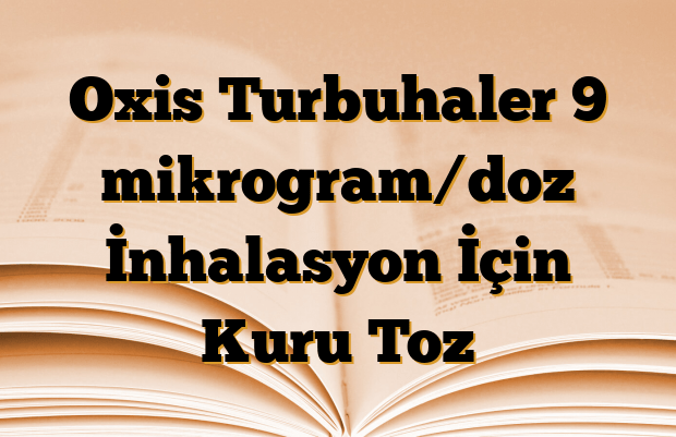 Oxis Turbuhaler 9 mikrogram/doz İnhalasyon İçin Kuru Toz