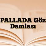 PALLADA Göz Damlası