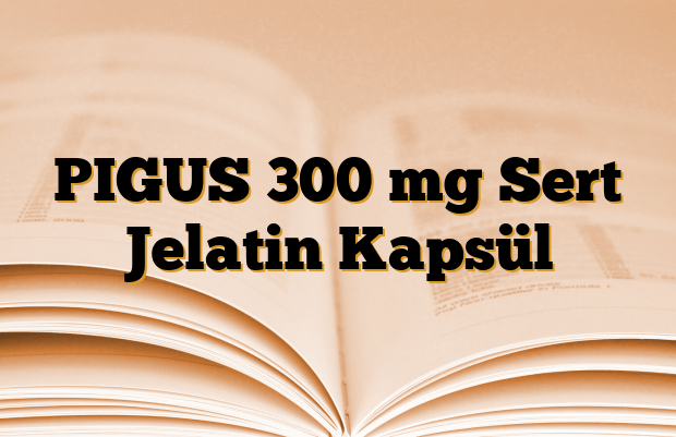 PIGUS 300 mg Sert Jelatin Kapsül
