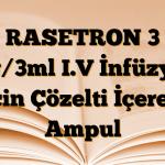 RASETRON 3 mg/3ml I.V İnfüzyon İçin Çözelti İçeren Ampul