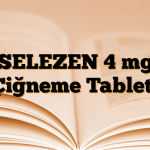 SELEZEN 4 mg Çiğneme Tableti