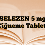 SELEZEN 5 mg Çiğneme Tableti