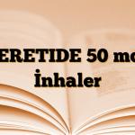 SERETIDE 50 mcg İnhaler
