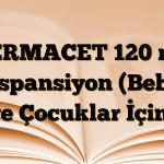 TERMACET 120 mg Süspansiyon (Bebek ve Çocuklar İçin)