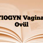 TIOGYN Vaginal Ovül