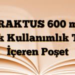 TRAKTUS 600 mg Tek Kullanımlık Toz İçeren Poşet