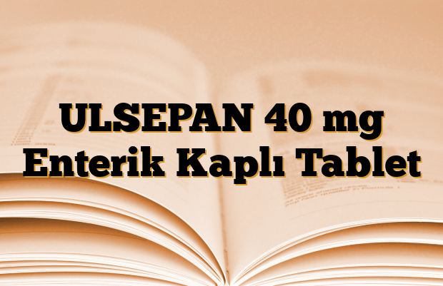 ULSEPAN 40 mg Enterik Kaplı Tablet