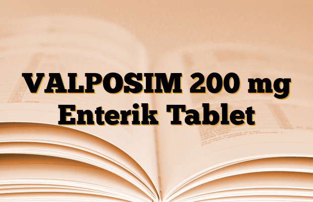 VALPOSIM 200 mg Enterik Tablet