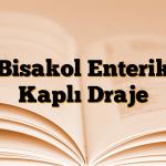 Bisakol Enterik Kaplı Draje