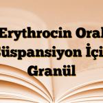 Erythrocin Oral Süspansiyon İçin Granül