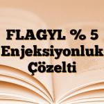 FLAGYL % 5 Enjeksiyonluk Çözelti