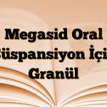 Megasid Oral Süspansiyon İçin Granül