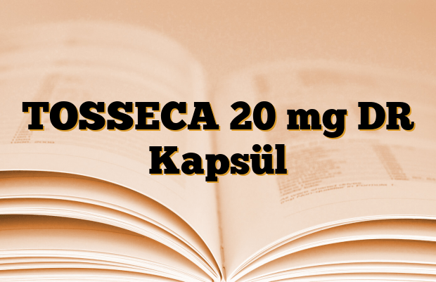 TOSSECA 20 mg DR Kapsül