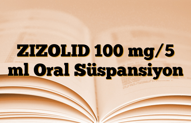 ZIZOLID 100 mg/5 ml Oral Süspansiyon