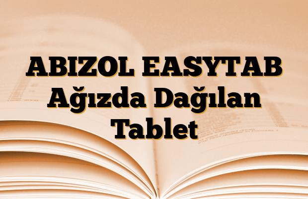 ABIZOL EASYTAB Ağızda Dağılan Tablet