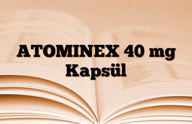ATOMINEX 40 mg Kapsül