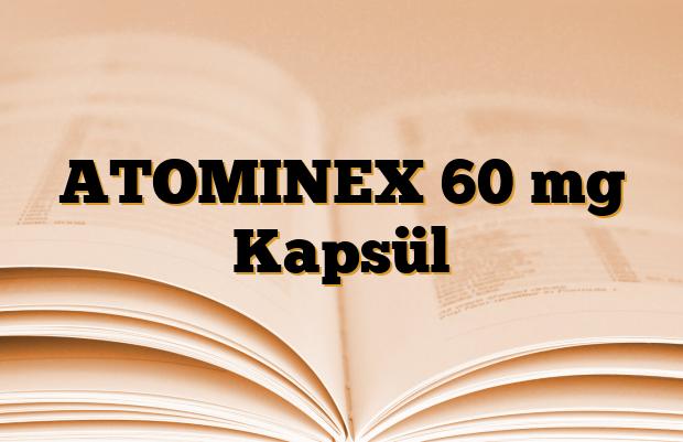ATOMINEX 60 mg Kapsül