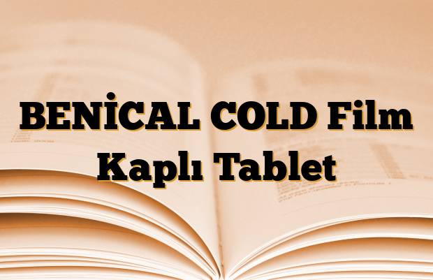 BENİCAL COLD Film Kaplı Tablet