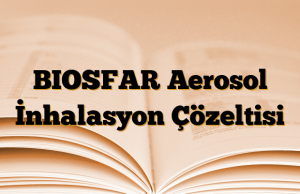 BIOSFAR Aerosol İnhalasyon Çözeltisi