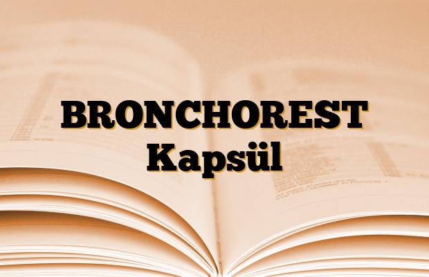 BRONCHOREST Kapsül