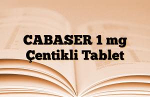 CABASER 1 mg Çentikli Tablet