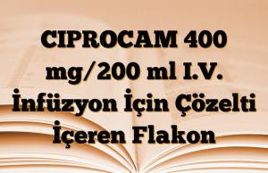 CIPROCAM 400 mg/200 ml I.V. İnfüzyon İçin Çözelti İçeren Flakon