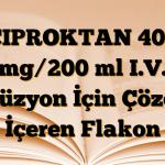 CIPROKTAN 400 mg/200 ml I.V. İnfüzyon İçin Çözelti İçeren Flakon