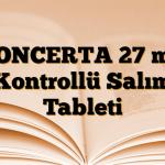 CONCERTA 27 mg Kontrollü Salım Tableti