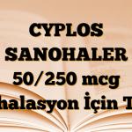 CYPLOS SANOHALER 50/250 mcg İnhalasyon İçin Toz