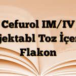 Cefurol IM/IV Enjektabl Toz İçeren Flakon