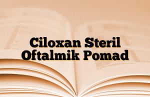 Ciloxan Steril Oftalmik Pomad