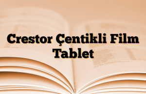 Crestor Çentikli Film Tablet