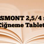 DESMONT 2,5/4 mg Çiğneme Tableti