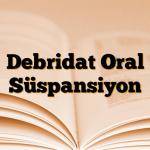 Debridat Oral Süspansiyon